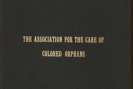 Association for the Care of Colored Orphans Records